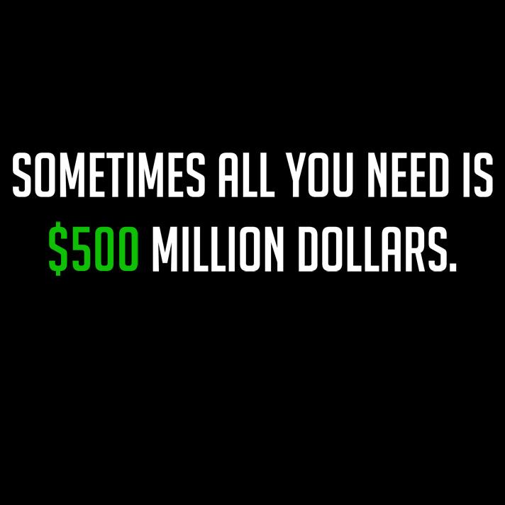Million dollars house million dollar home - Sometimes All You Need Is 500 Million Dollars Tshirt